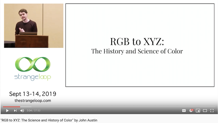 "Strange Loop 2019 - ""RGB to XYZ: The Science and History of Color"" by John Austin"""